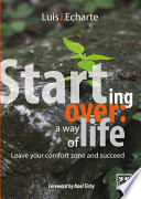Starting over  a way of life