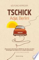 Tschick Adjø ,Berlin!