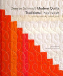 Denyse Schmidt  Modern Quilts  Traditional Inspiration