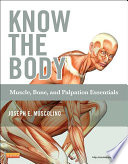 Know the Body  Muscle  Bone  and Palpation Essentials   E Book