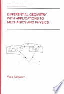 Differential Geometry with Applications to Mechanics and Physics