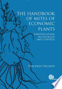 The Handbook of Mites of Economic Plants Crops And Spreading Disease When Mites Damage Crops