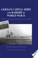 German Capital Ships And Raiders In World War II : naval staff histories produced soon after the...