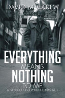 Everything Means Nothing to Me: a Novel of Underground Nashville