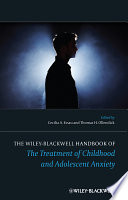 The Wiley Blackwell Handbook of The Treatment of Childhood and Adolescent Anxiety