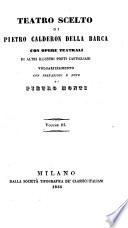 Teatro scelto     con opere teatrali di altri illustri poeti castigliani volgarizzamento con prefazioni e note di Pietro Monti
