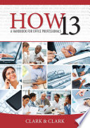 HOW 13  A Handbook for Office Professionals