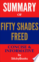 Summary of  50 Shades Freed  by E  L  James   Concise   Informative Summary   StickyBooks