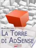 La Torre Di AdSense  I Segreti e le Strategie dei pi   Grandi Guru di AdSense   Ebook Italiano   Anteprima Gratis