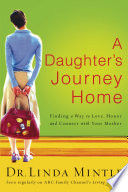 A Daughter's Journey Home : mom, but . . .