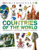 Countries of the World: A Visual Encyclopedia of the World