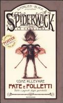 Come allevare fate e folletti  Tutti i segreti degli spiritelli  Spiderwick  Le cronache  Con gadget
