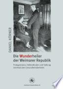 Die Wunderheiler der Weimarer Republik