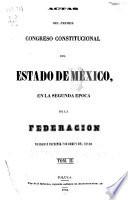Actas del primer Congreso constitucional del estado de México en la segunda epoca de la federación