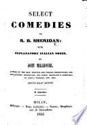 Select Comedies     with explanatory Italian notes  by J  Millhouse   The School for Scandal  The Rivals   Second Milan edition Book PDF