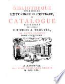 Bibliothèque curieuse, historique et critique ou catalogue raisonné des livres difficiles à trouver