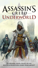 Assassin's Creed: Underworld : in a quest for redemption...