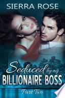 Seduced by my Billionaire Boss   Part 2 Book PDF