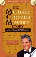 Die Michael Cromer München Story: Von Haien umgeben und von Neidern hintergangen; ein detaillierter, geplanter Ruin