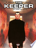 The Keeper - Volume 1 - The Angel of Malta Is To Ensure The Safety Of The