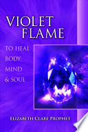 Violet Flame to Heal Body  Mind   Soul