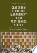 Classroom Behaviour Management in the Post School Sector
