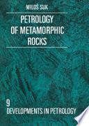 Petrology of Metamorphic Rocks