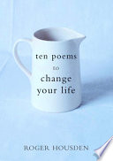 Ten Poems to Change Your Life