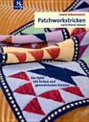 Patchworkstricken nach Horst Schulz