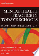 Mental Health Practice in Today s Schools