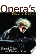 Opera's Second Death : the genre, its masterpieces, and the...