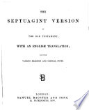 The Septuagint Version of the Old Testament  with an English translation  and with various readings and critical notes  Gr    Eng