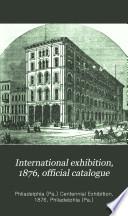 International Exhibition, 1876, Official Catalogue
