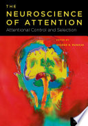 The Neuroscience of Attention  The Neuroscience of Attention