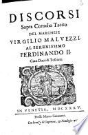 Discorsi sopra Cornelio Tacito del marchese Virgilio Maluezzi. ...