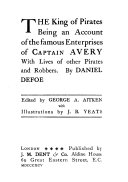 The King Of Pirates, Being An Account Of The Famous Enterprises Of Captain Avery : all published originally during the...