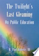 The Twilight's Last Gleaming On Public Education
