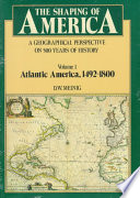 The Shaping of America  Atlantic America  1492 1800