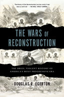 The Wars Of Reconstruction : african-american activists and officeholders who risked their...