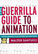 The Guerrilla Guide to Animation