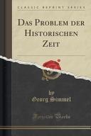 Das Problem der Historischen Zeit  Classic Reprint