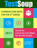 TestSoup's Guide for the Common Core: 6th Grade Math