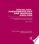 Sociology  Phenomenology and Marxian Analysis