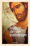 Jésus, Le Maître Intérieur par Joël Guibert
