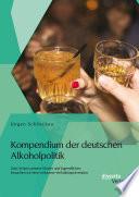 Kompendium Der Deutschen Alkoholpolitik Zum Schutz Unserer Kinder Und Jugendlichen Brauchen Wir Eine Wirksame Verh Ltnispr Vention