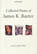 Collected Poems of James K  Baxter Poems Chosen From A Corpus Of