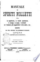 Manuale di spiriti folletti  ossia Le apparizioni  le visioni spaventose  le streghe  la magia  i terremoti ed i fenomeni pi   ragguardevoli della natura  ecc  scritto da una societ   di letterati italiani
