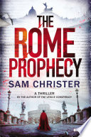 The Rome Prophecy  A Thriller