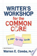 Writer s Workshop for the Common Core