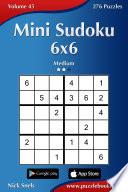 Mini Sudoku 6x6   Medium   Volume 45   276 Puzzles